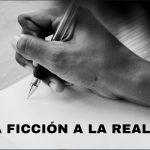 DE LA FICCIÓN A LA REALIDAD